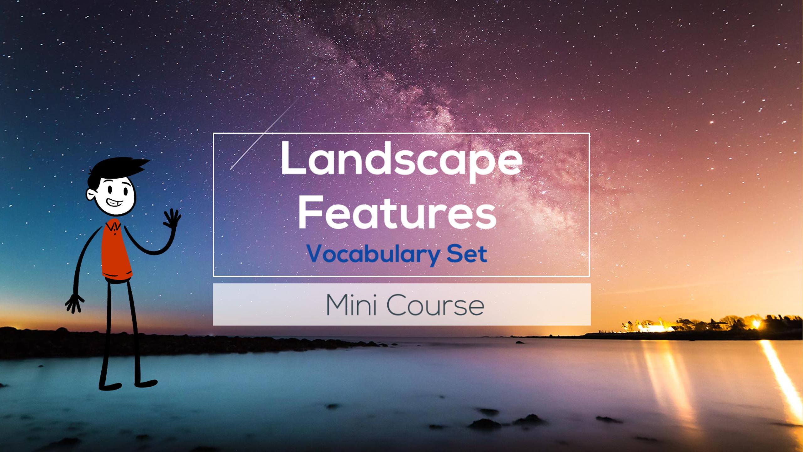 Landscape Features mini course
