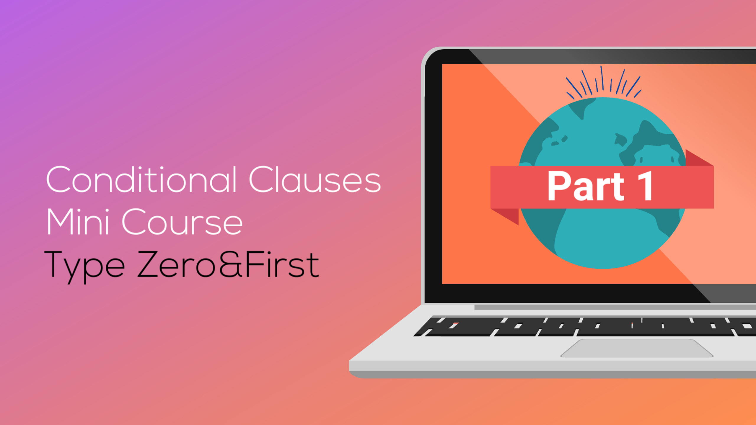 Conditional Clauses Mini Course Part 1