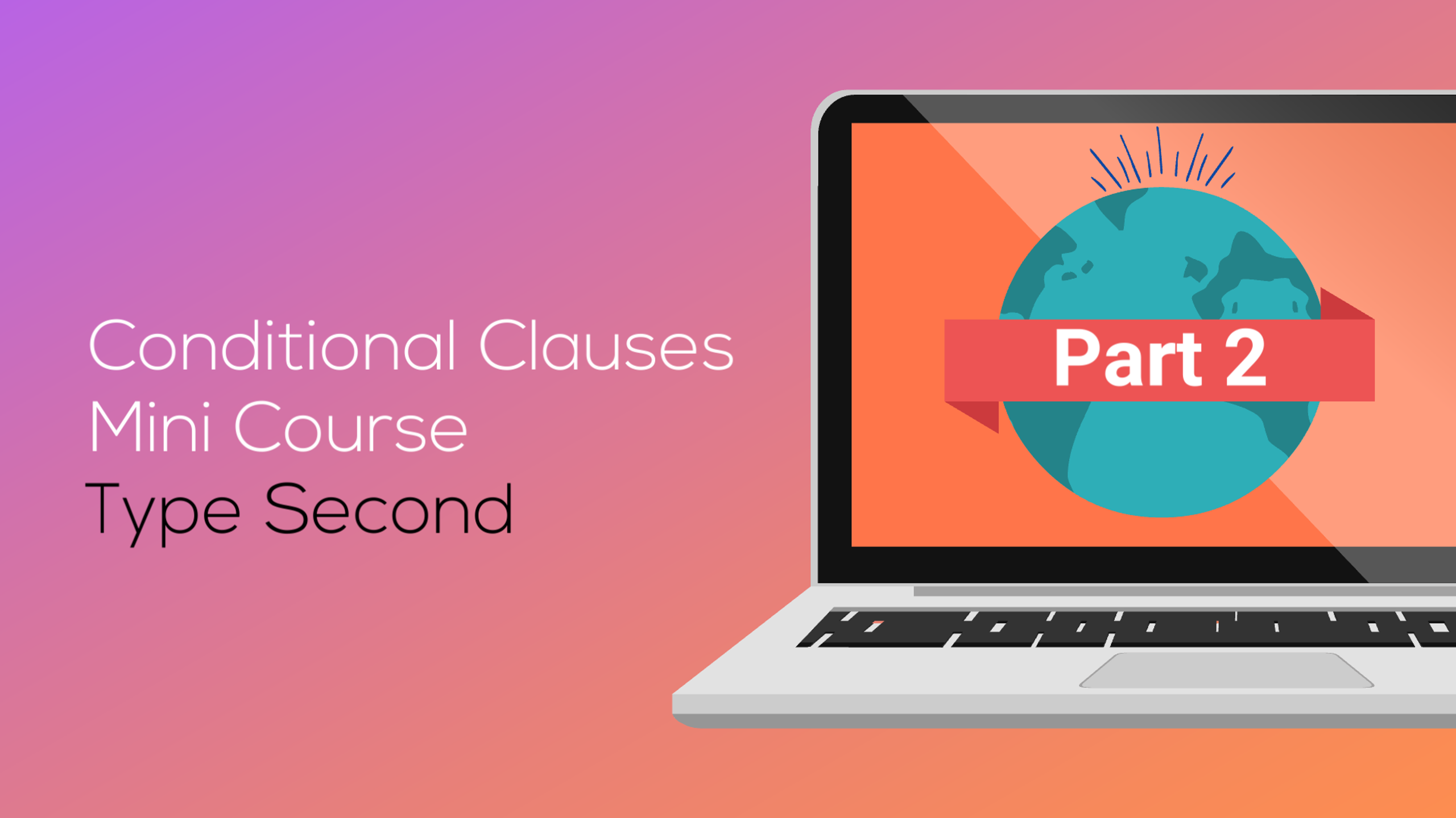 Conditional Clauses Mini Course Part 2