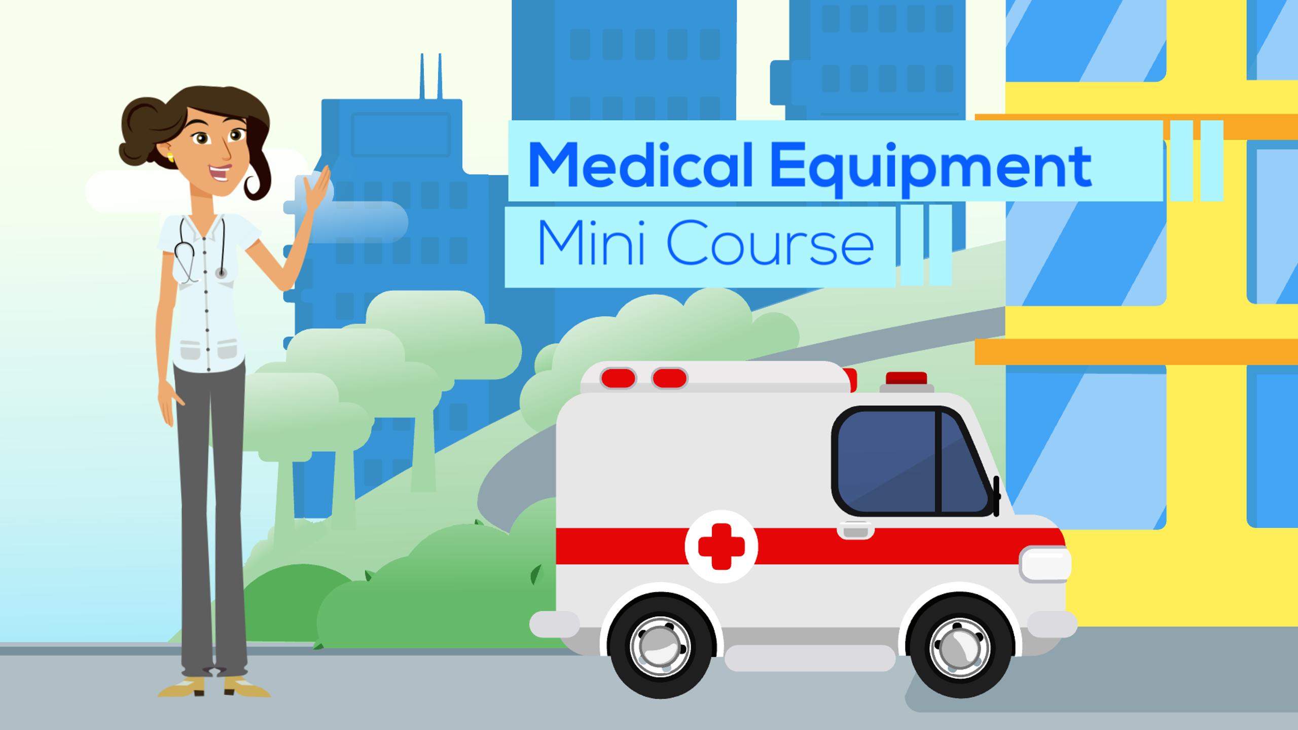 medical equipment mini course